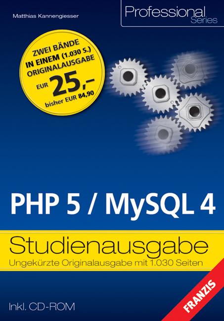 PHP 5 / MySQL 4. Studienausgabe. Praxisbuch und...