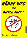 Hände weg von diesem Buch! - Jan van Helsing