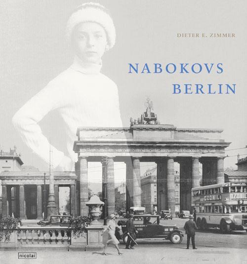 Nabokovs Berlin - Dieter E. Zimmer