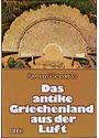 Das antike Griechenland aus der Luft - Raymond V. Schoder