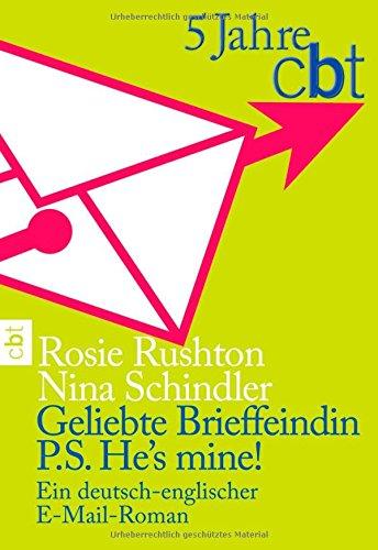 Geliebte Brieffeindin - P.S. He´s mine!: Ein deutsch-englischer E-Mail-Roman - Rosie Rushton