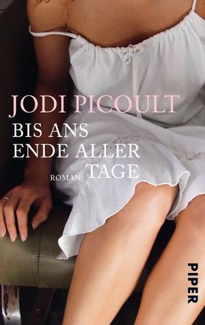 Bis ans Ende aller Tage - Jodi Picoult