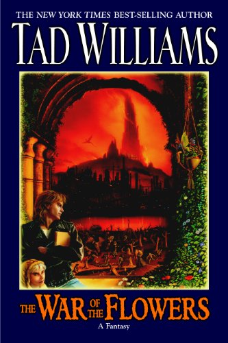 War Of The Flowers,The: A Fantasy - Tad Williams