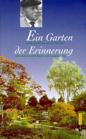 Ein Garten der Erinnerung - Karl Foerster