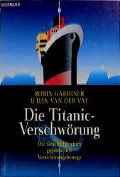 Die Titanic-Verschwörung : die Geschichte eines...
