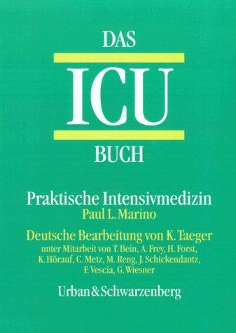 Das ICU- Buch. Praktische Intensivmedizin - Pau...
