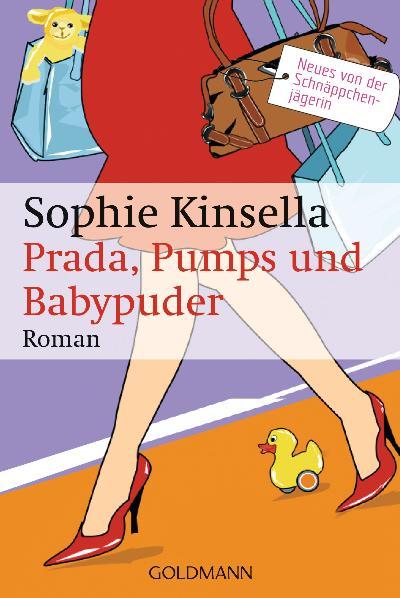 Prada, Pumps und Babypuder - Sophie Kinsella [Taschenbuch]