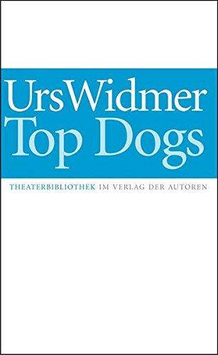 Top Dogs - Urs Widmer