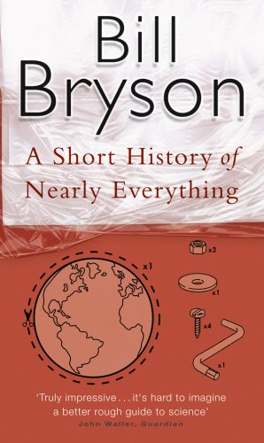 A Short History of Nearly Everything. - Bill Bryson