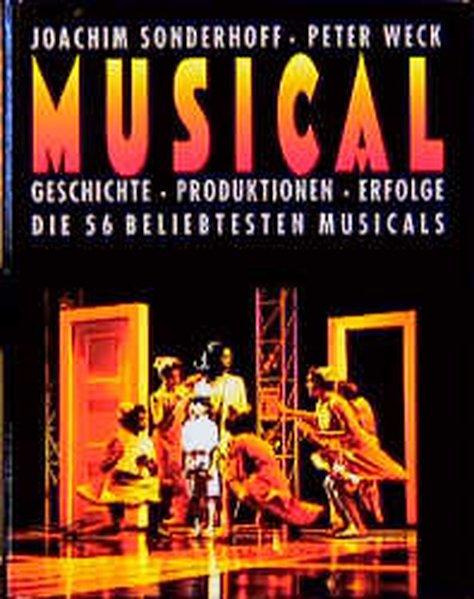 Musical. Geschichte - Produktionen - Erfolge - ...