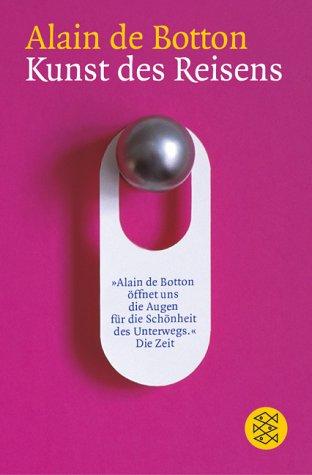 Kunst des Reisens - Alain DeBotton