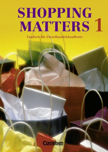 Shopping Matters, Bd.1, Schülerbuch: Englisch f...
