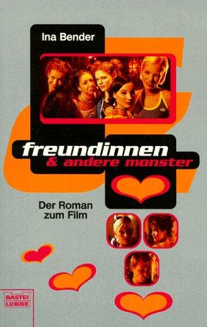 Freundinnen und andere Monster - Der Roman zum ...