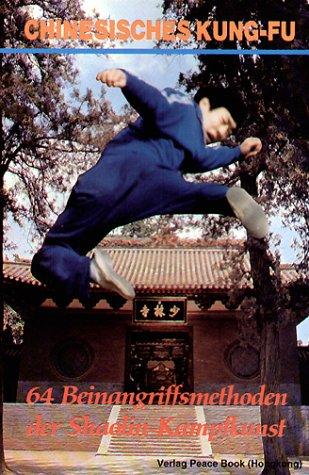 Chinesisches Kung-Fu 64 Beinangriffsmethoden de...