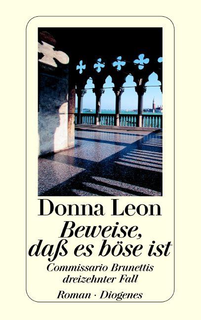 Beweise, daß es böse ist: Commissario Brunettis dreizehnter Fall - Donna Leon