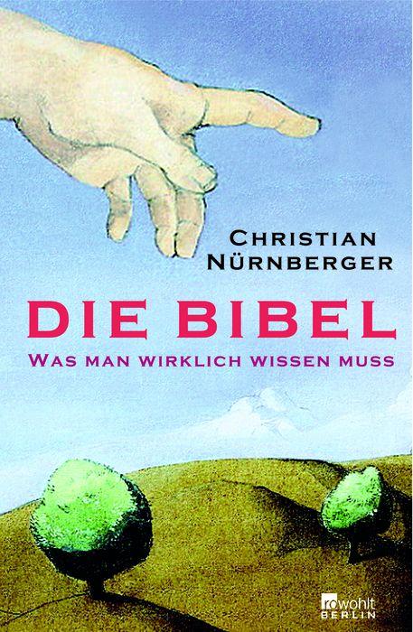 Die Bibel. Was man wirklich wissen muss - Chris...