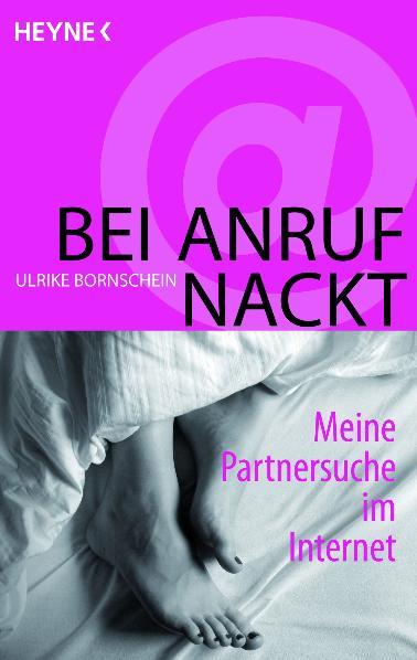 Bei Anruf nackt: Meine Partnersuche im Internet...
