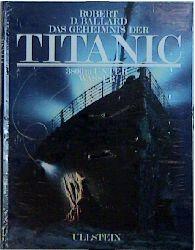 Das Geheimnis der Titanic. 3800 Meter unter Was...