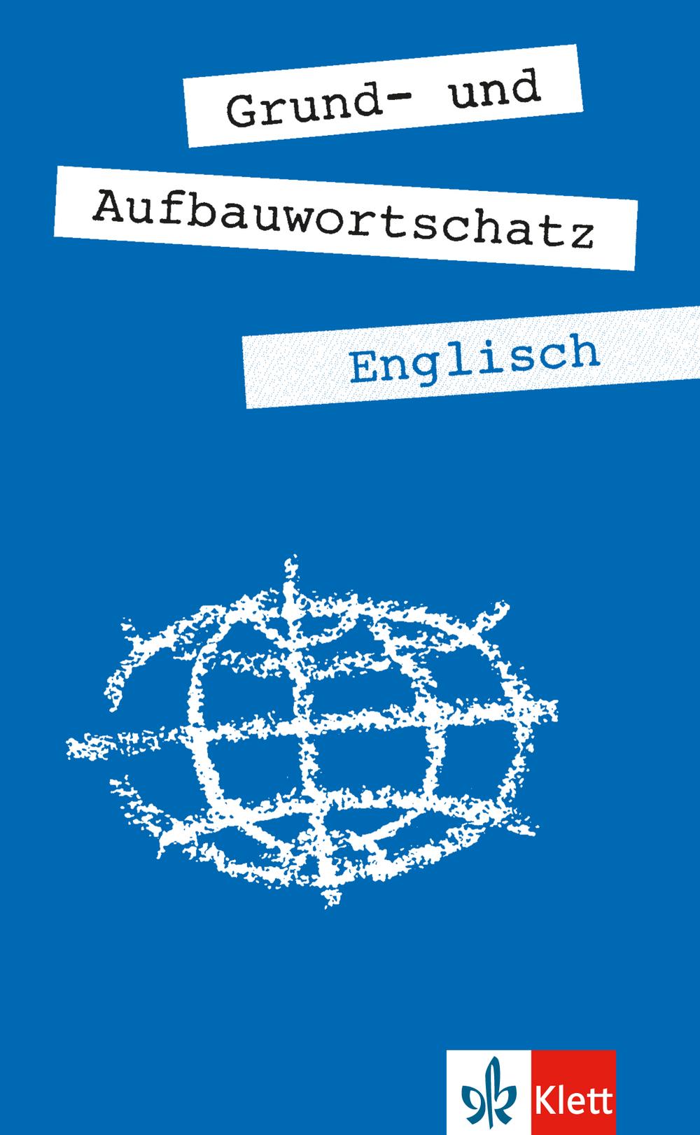 Grund- und Aufbauwortschatz Englisch - Erich Weis