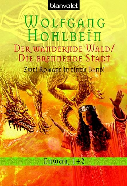 Der wandernde Wald / Die brennende Stadt. Enwor 1 + 2.: BD I - Wolfgang Hohlbein