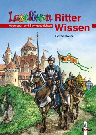 Leselöwen Wissen. Ritter-Wissen. Abenteuer- und...