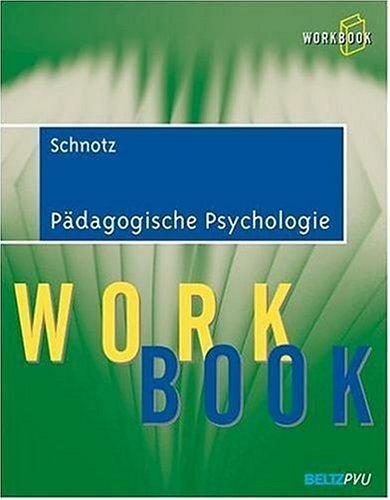 Pädagogische Psychologie. Workbook - Wolfgang S...