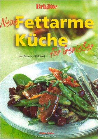 Brigitte Neue fettarme Küche für Genießer - Ann...