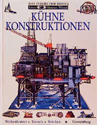 Sehen, Staunen, Wissen: Kühne Konstruktionen. W...