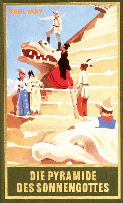 Gesammelte Werke - Band 52: Die Pyramide des Sonnengottes - Karl May