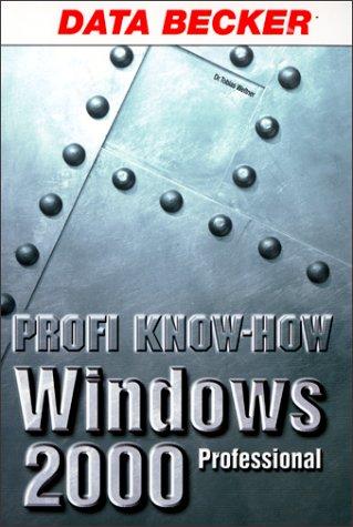 Profi Know- How Windows 2000 Professional - Tob...