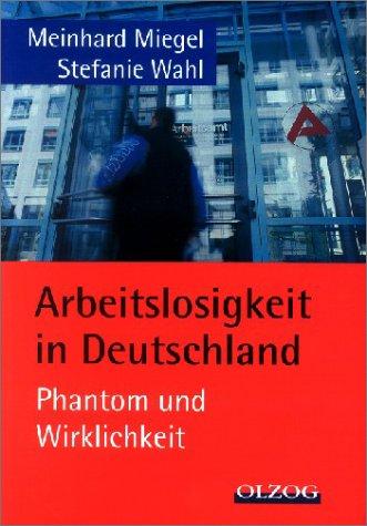 Arbeitslosigkeit in Deutschland - Meinhard Miegel