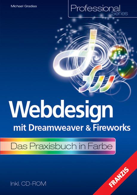 Webdesign mit Dreamweaver und Fireworks. Das Pr...