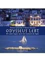 Odysseus lebt: Mit vollen Segeln durch die Inselwelt der Ägäis - Thomas Gaitanides