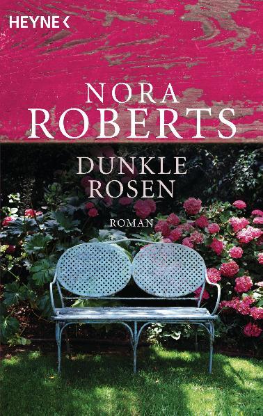 Dunkle Rosen: Garten-Eden-Trilogie - Teil 2 - Nora Roberts