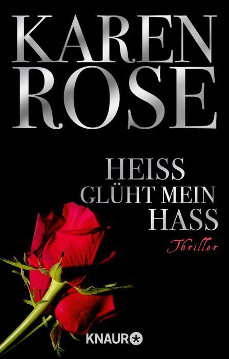 Heiß glüht mein Hass - Karen Rose [Taschenbuch]
