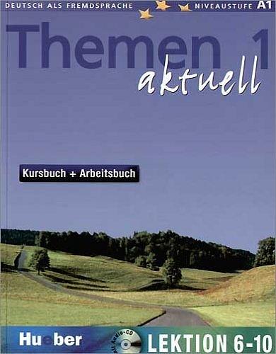 Themen aktuell 1. Kursbuch und Arbeitsbuch. Lektion 6 - 10. Mit CD: Deutsch als Fremdsprache. Niveaustufe A 1