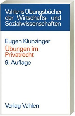 Übungen im Privatrecht: Übersichten, Fragen und...