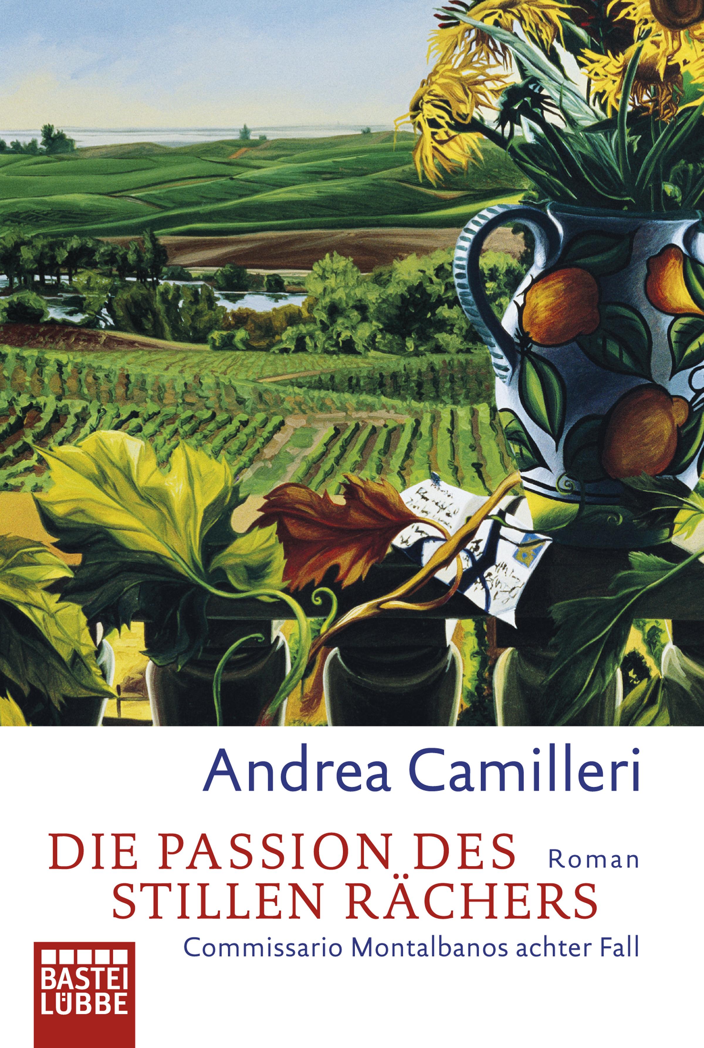 Die Passion des stillen Rächers: Commissario Montalbano stößt an seine Grenzen - Andrea Camilleri