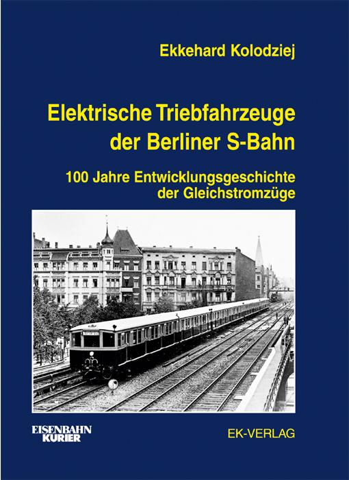 Elektrische Triebfahrzeuge der Berliner S-Bahn:...