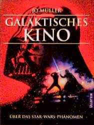 Galaktisches Kino. Über das Star-Wars Phänomen....