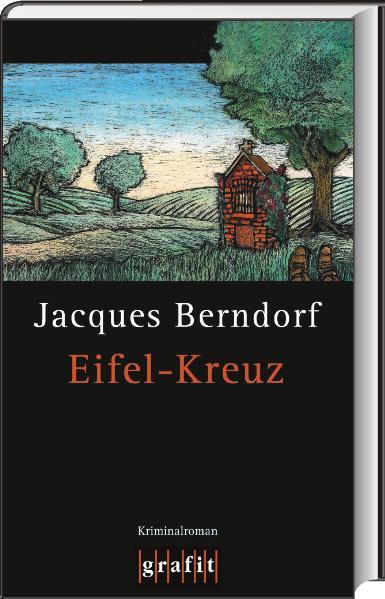 Eifel-Kreuz - Jacques Berndorf [Gebundene Ausgabe]