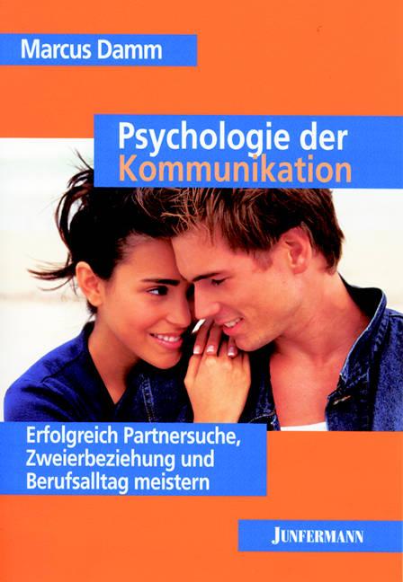Psychologie der Kommunikation: Erfolgreich Part...