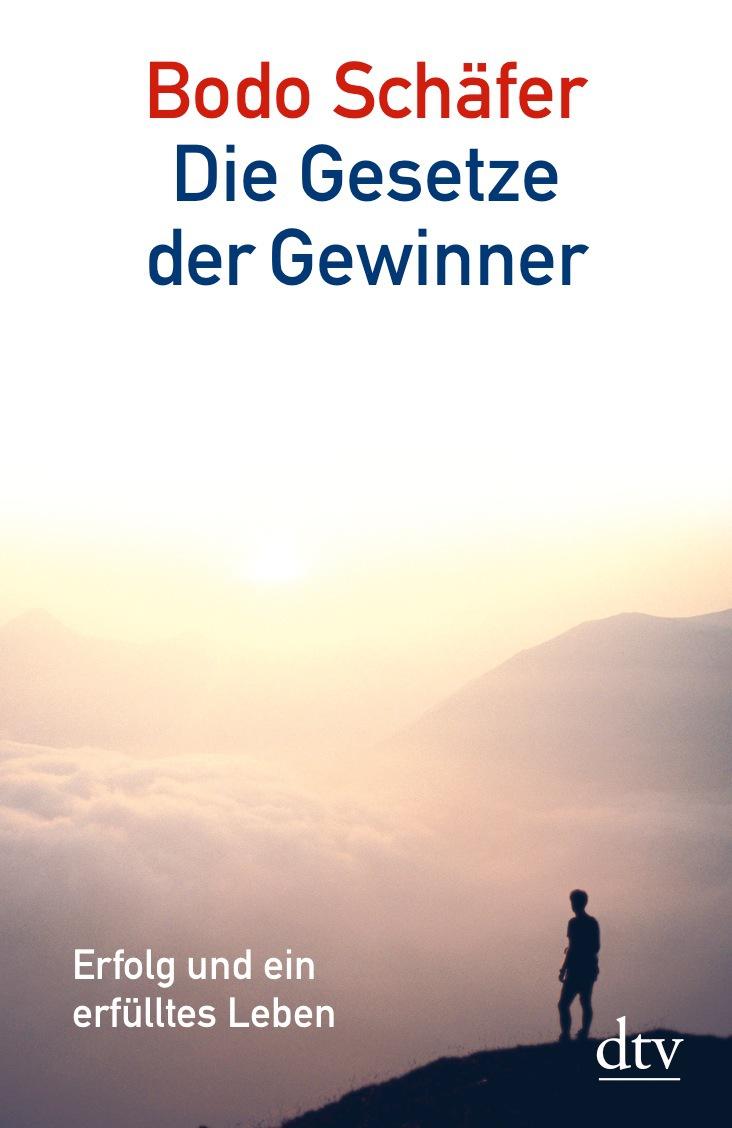 Die Gesetze der Gewinner: Erfolg und ein erfülltes Leben - Bodo Schäfer