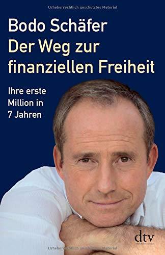 Der Weg zur finanziellen Freiheit: Die erste Million - Bodo Schäfer