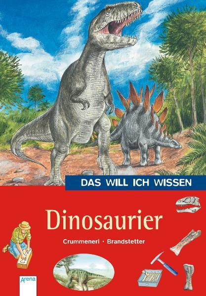 Das will ich wissen. Dinosaurier - Rainer Crumm...