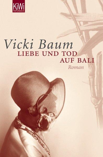 Liebe und Tod auf Bali - Vicki Baum