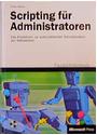 Scripting für Administratoren, m. CD-ROM - Tobias Weltner