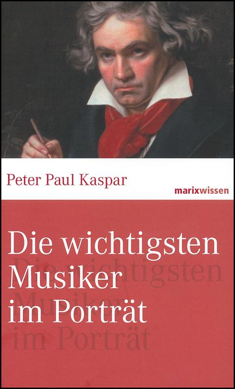 Die wichtigsten Musiker im Portrait. marixwissen - Peter Paul Kaspar