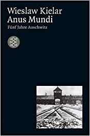 Anus Mundi: Fünf Jahre Auschwitz - Wieslaw Kielar [Taschenbuch]