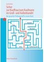 Sicher zur Kauffrau /zum Kaufmann im Gross- und Außenhandel: Der gesamte Prüfungsstoff in einem Buch - Gisbert Groh [29. Auflage 2012]